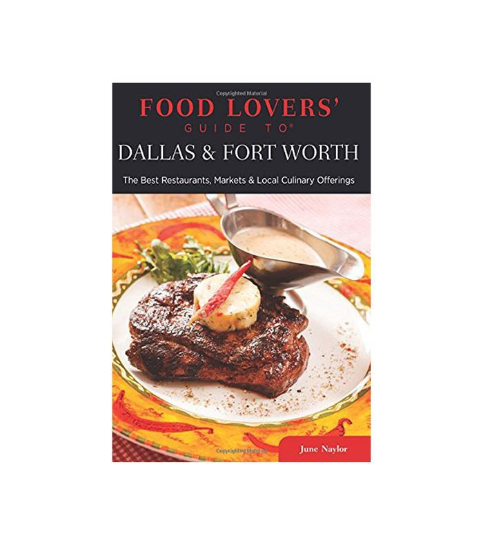 June Naylor Food Lovers' Guide to Dallas and Fort Worth