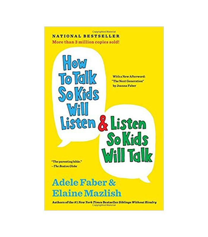 Adele Faber and Elaine Mazlish How to Talk So Kids Will Listen & Listen So Kids Will Talk