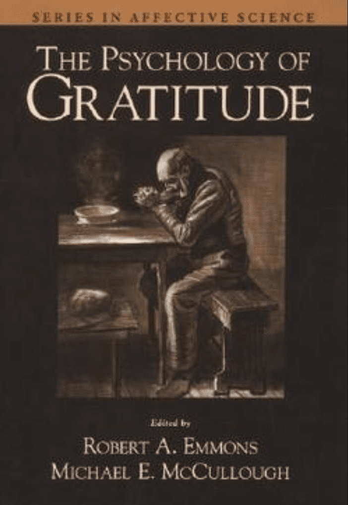 The Psychology of Gratitude by Robert A. Emmons and Michael E. McCullough