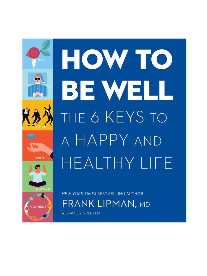 How To Be Well: The 6 Keys For A Happy Life