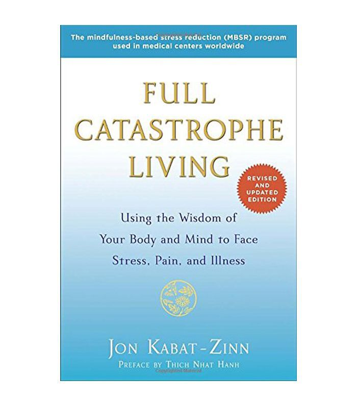 Vivir en catástrofe completa por Jon Kabat-Zinn