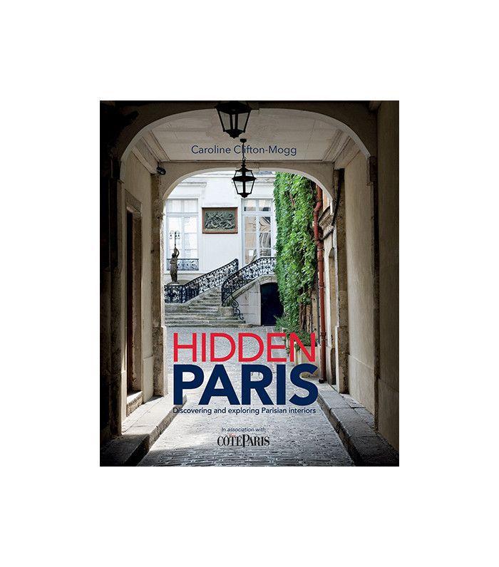 """Hidden Paris"" by Caroline Clifton Mogg"