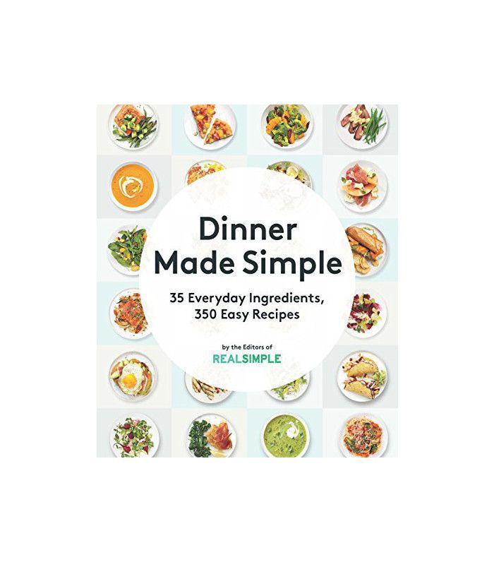 Dinner Made Simple by The Editors of Real Simple