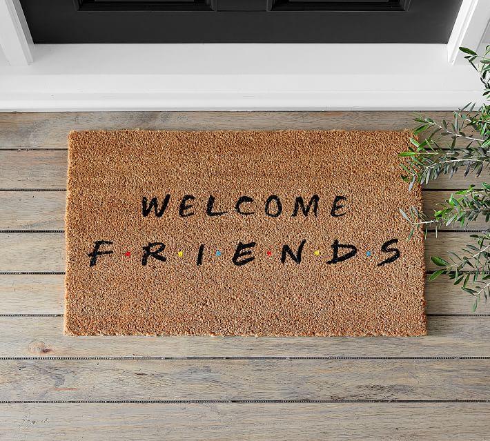 Doormat that says Welcome Friends