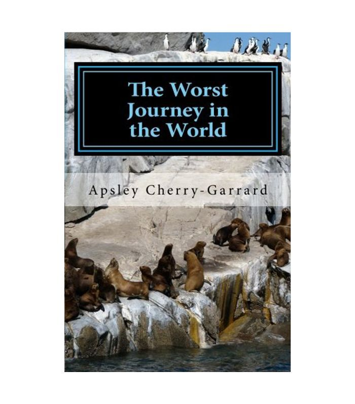 The Worst Journey in the World Best Adventure Books