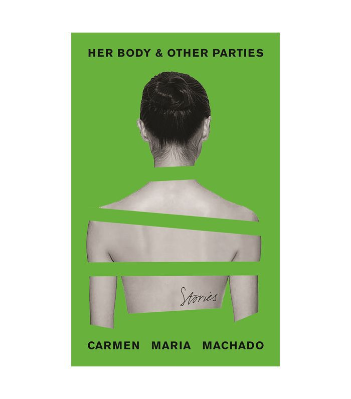 Her Body & Other Parties by Carmen Maria Machado