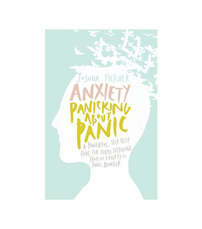 Anxiety: Panicking About Panic by Joshua Fletcher