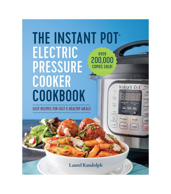 The Instant Pot Electric Pressure Cookbook by Laurel Randolph