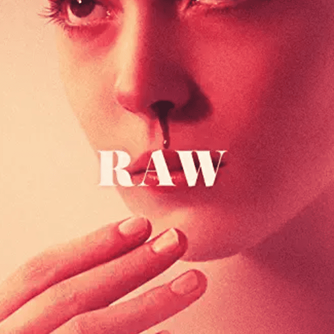 The foreign horror film, Raw.