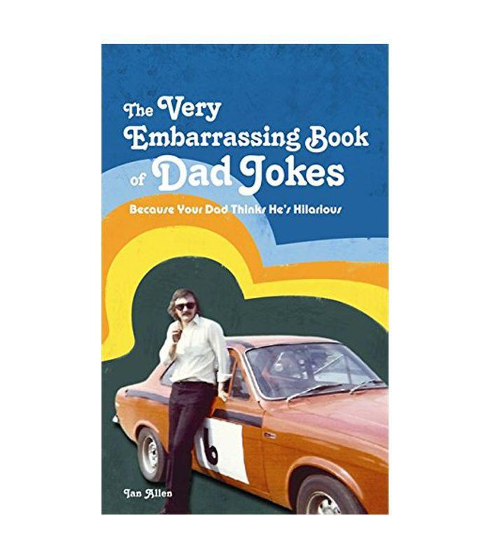 Ian Allen The Very Embarrassing Book of Dad Jokes