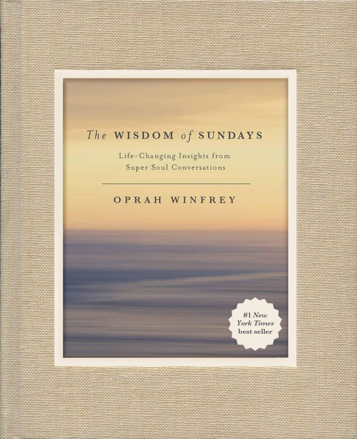 Oprah Winfrey The Wisdom of Sundays: Life-Changing Insights from Super Soul Conversations