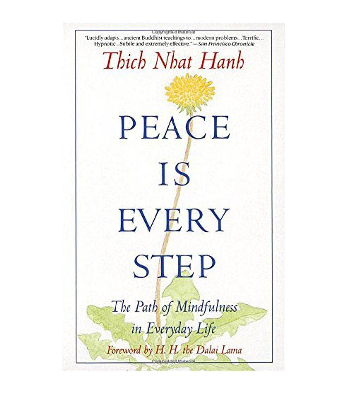 La paz es cada paso: el camino de la atención plena en la vida cotidiana por Thich Nhat Hanh