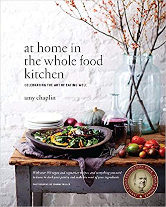 At Home in the Whole Foods Kitchen Amy Chaplin