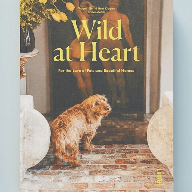 Wild at Heart: Pets, People, and their Beautiful Homes