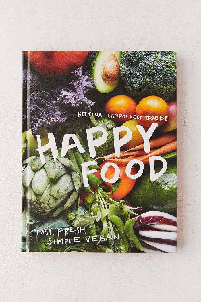 Happy Food: Fast, Fresh, Simple Vegan By Bettina Campolucci Bordi