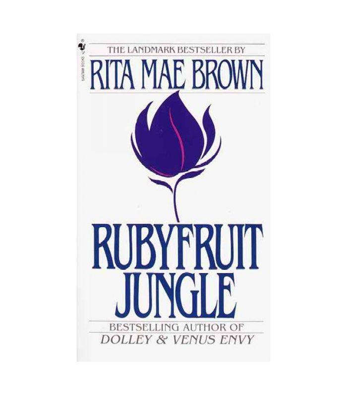 The Rubyfruit Jungle by Rita Mae Brown