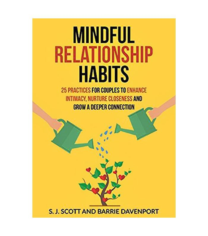 Mindful Relatoinship Habits by S. J. Scott and Barrie Davenport