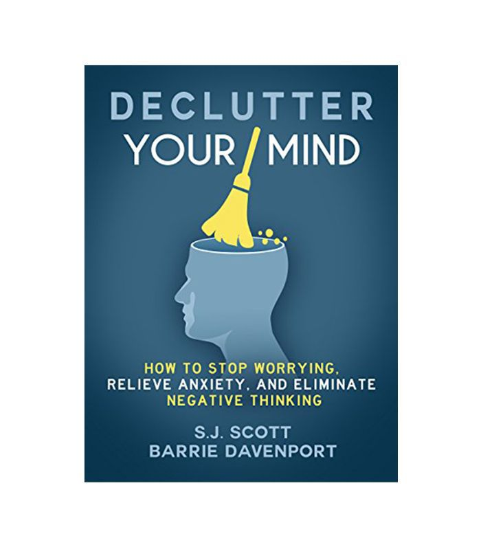 Declutter Your Mind by S.J. Scott