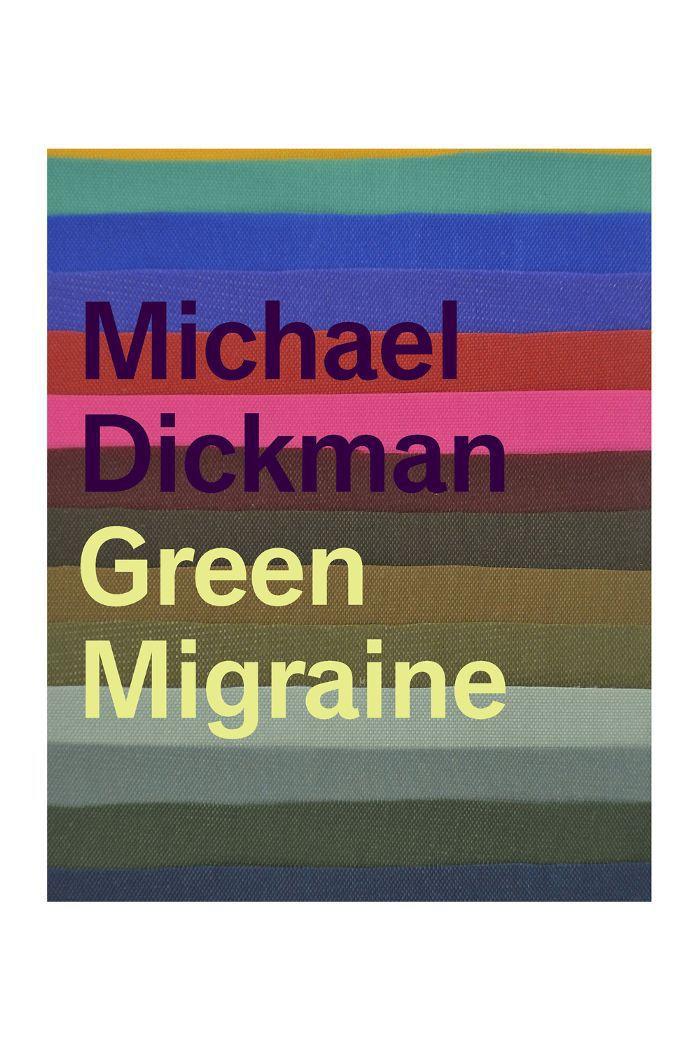 """""""Green Migraine"""" de Michael Dickman"""