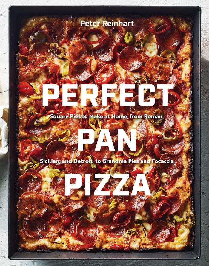 Peter Reinhart Perfect Pan Pizza