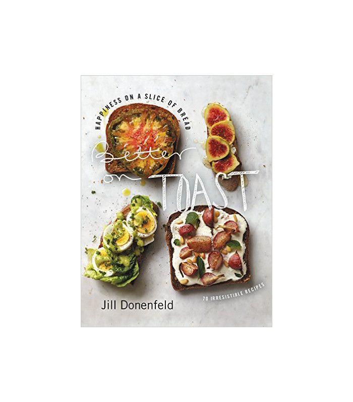 Better on Toast by Jill Donenfeld