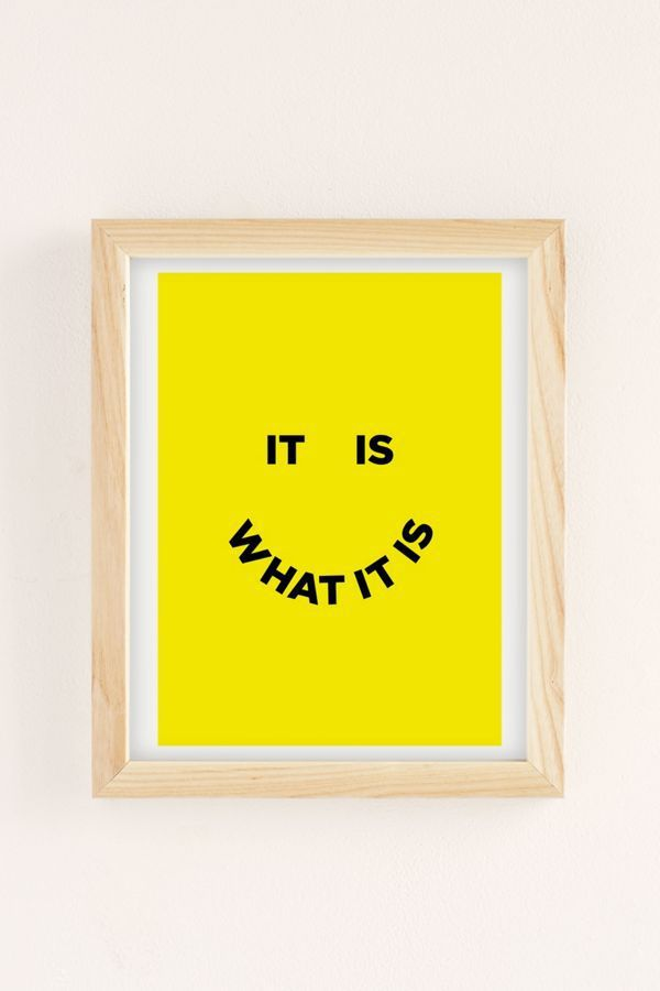 Julia Walck It Is What It Is Art Print