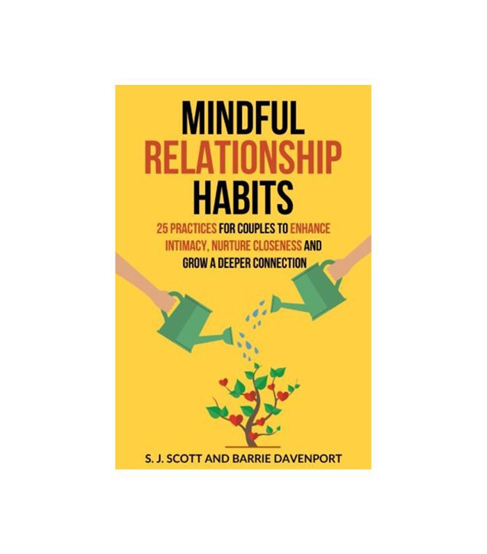 Mindful Relationship Habits by S.J. Scott and Barrie Davenport