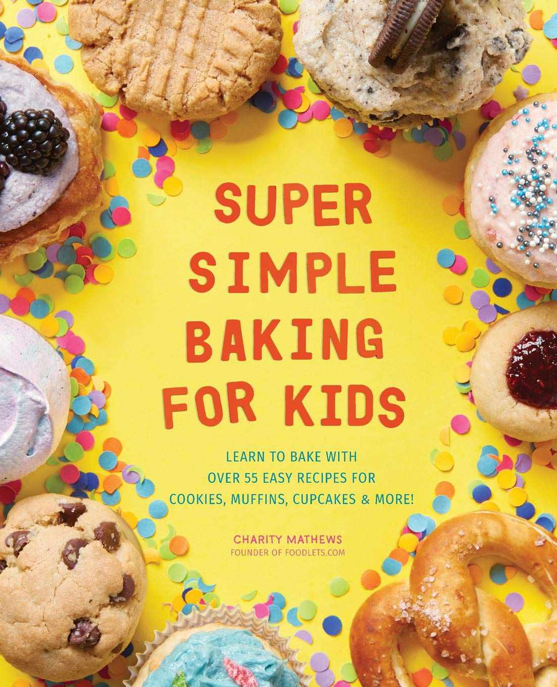 Super Simple Baking for Kids by Charity Mathews
