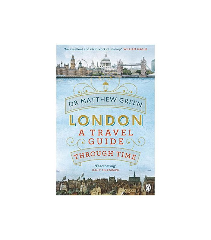 """""""London: A Travel Guide Through Time"""" by Dr. Matthew Green"""