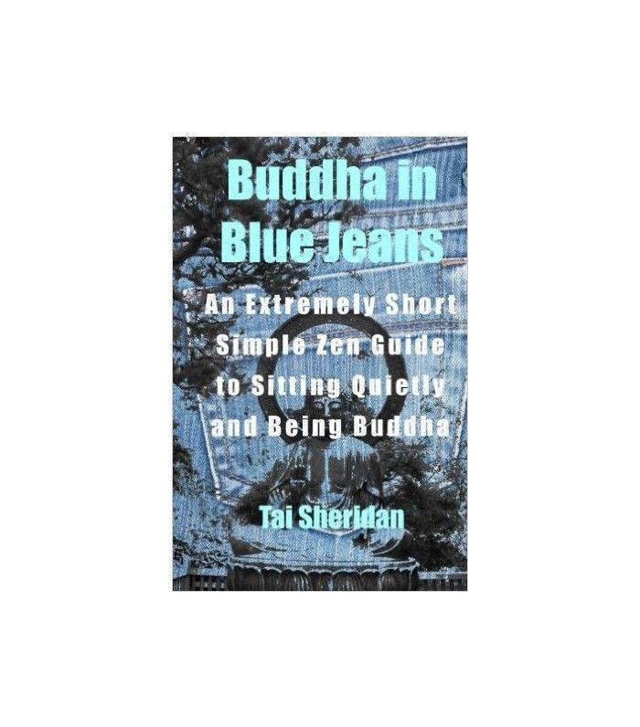 Buddha in Blue Jeans by Tai Sheridan