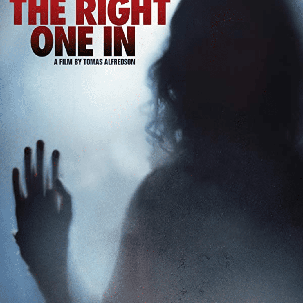 The foreign horror film, Let the Right One In.