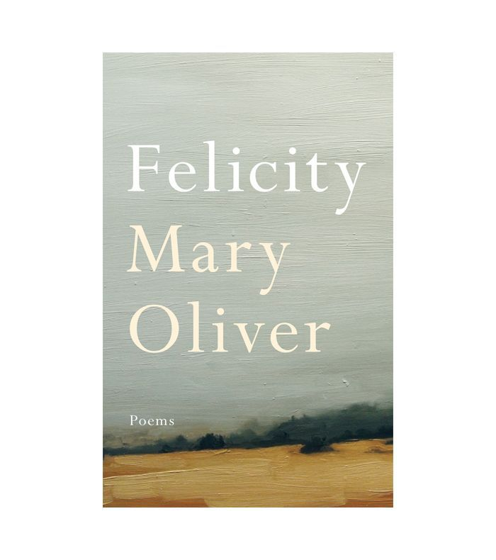 Mary Oliver Felicity