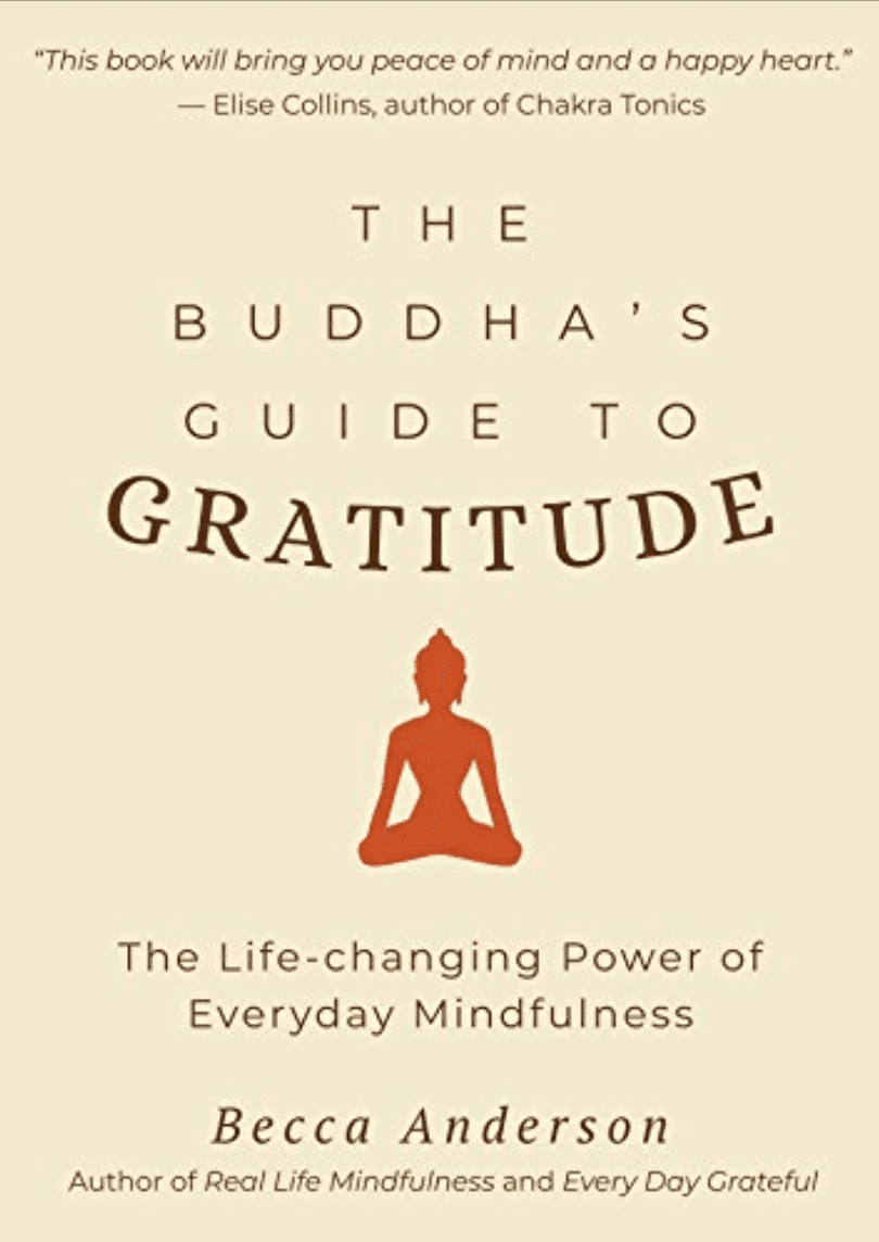The Buddha's Guide to Gratitude by Becca Anderson