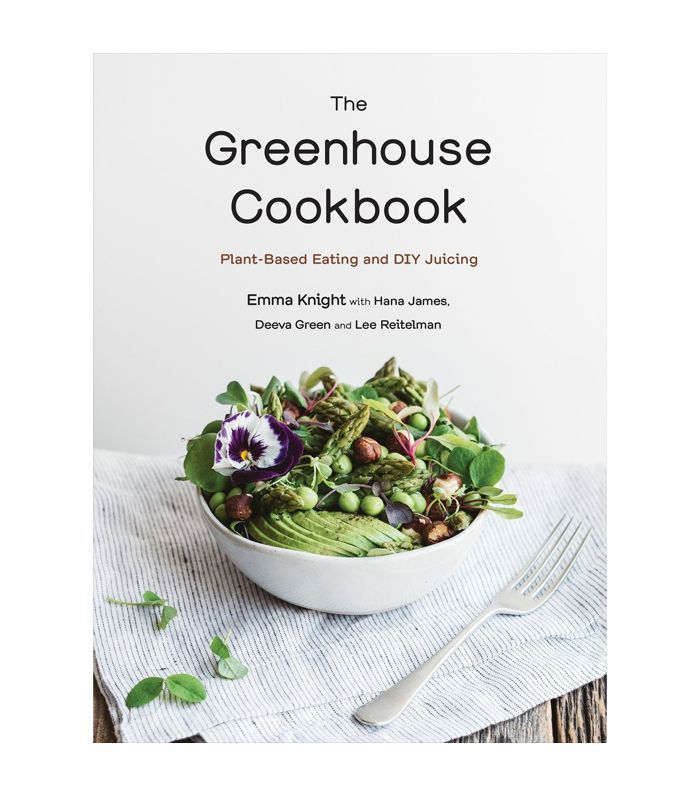 The Greenhouse Cookbook by Emma Knight, Hana James, Deeva Green, Lee Reitelman