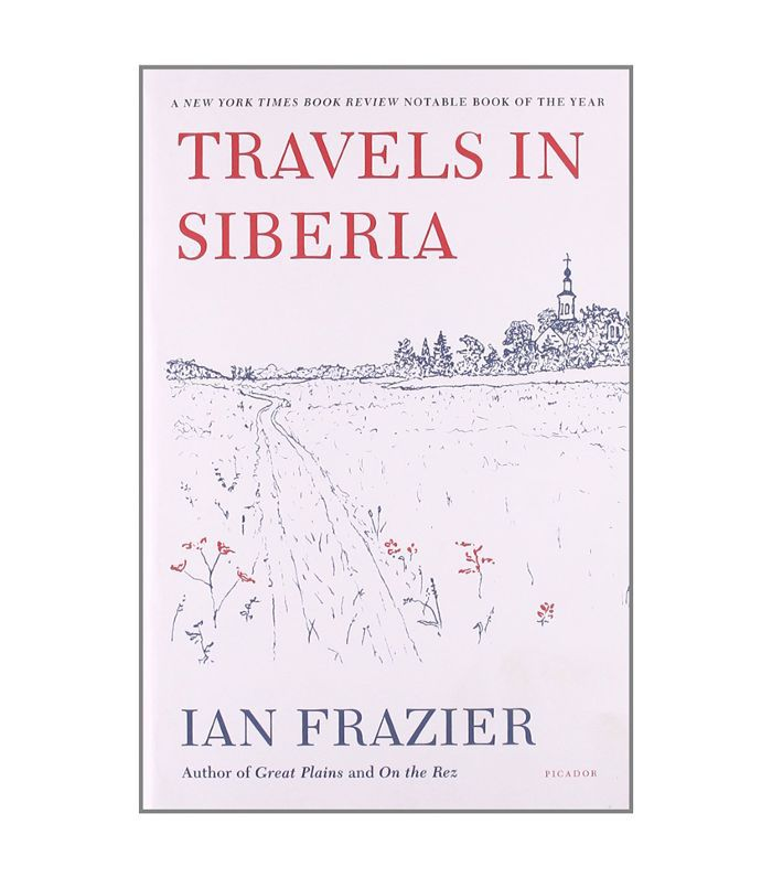 Ian Frazier Travels in Siberia best Adventure Books